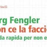 J. Fengler, Non ce la faccio più